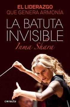 portada La Batuta Invisible: El Liderazgo que Genera Armonía (Conecta)