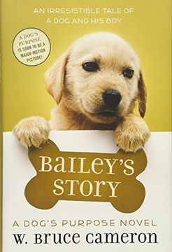 portada Bailey's Story: A Dog's Purpose Novel