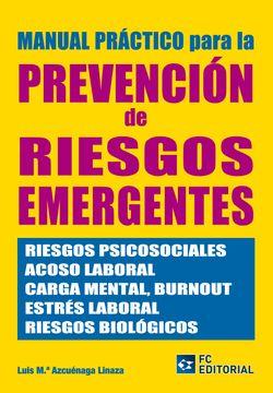 portada Manual Practico de la Prevencion de Riesgos Emergentes: Riesgos p Sicosociales, Acosos Laboral, Carga Mental, Burnout, Estres Laboral, Riesgos Biologicos