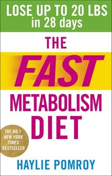 portada The Fast Metabolism Diet: Lose Up to 20 Pounds in 28 Days: Eat More Food & Lose More Weight