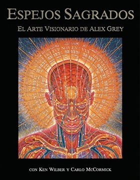 portada Espejos Sagrados: El Arte Visionario de Alex Grey