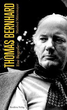 Libro Thomas Bernhard: Eine Biografie, Manfred Mittermayer
