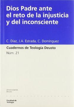 portada Dios Padre Ante el Reto de la Injusticia y del Inconsciente (Cuad Ernos de Teologia Deusto, 21)