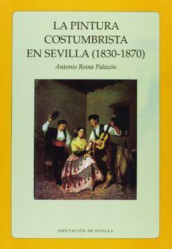 portada La pintura costumbrista en Sevilla (1830 - 1870) (Otras publicaciones)