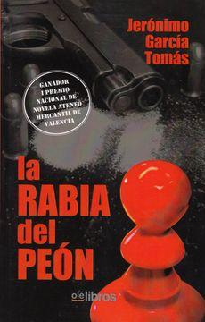 portada La Rabia del Peón (Premio Nacional Ateneo Mercantil de Valencia)