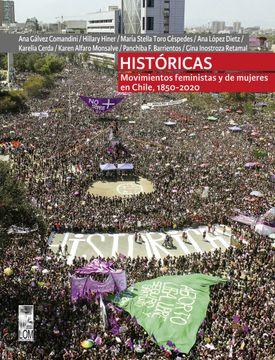 portada Históricas: Movimientos Feministas y de Mujeres en Chile 1850-2020