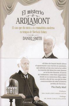 portada El Misterio de Ardlamont: El Caso que dio Inicio a la Criminalística Moderna en Tiempos de Sherlock Holmes (Ensayo)