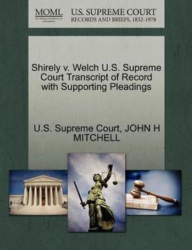 portada shirely v. welch u.s. supreme court transcript of record with supporting pleadings
