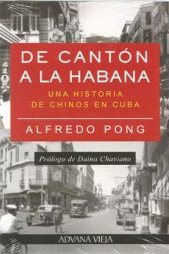 portada De Cantón a la Habana: Una Historia de Chinos en Cuba