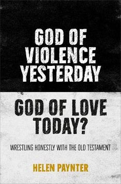 portada God of Violence Yesterday, god of Love Today?  Reading the old Testament as Well as we can (libro en Inglés)