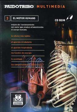 portada Paidotribo multimedia, 3 motor humano mejora del funcionamiento del motor que produce el movimiento: cuerpo humano
