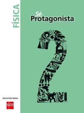 portada Física 2º Medio (sé Protagonista) (Sm)