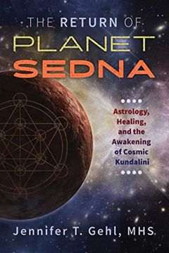 portada The Return of Planet Sedna: Astrology, Healing, and the Awakening of Cosmic Kundalini (libro en Inglés)
