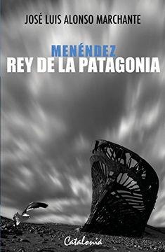 portada Menéndez rey de la Patagonia