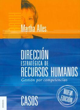 portada Direccion Estrategica de Recursos Humanos: Gestion por Competencias  Casos