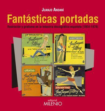 portada Fantásticas Portadas: Ilustración y Grafismo en la Industria Discográfica Española (1954-1979) (Vinilomanía)