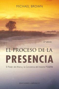 portada El Proceso de la Presencia: El Poder del Ahora y la Conciencia del Instante Presente (Nueva Consciencia)