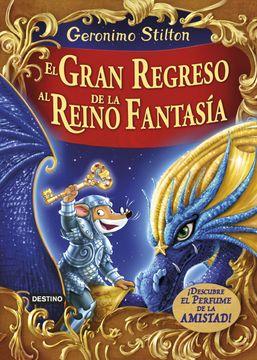 portada El Gran Regreso al Reino de la Fantasía:  Descubre el Perfume de la Amistad! (Geronimo Stilton)