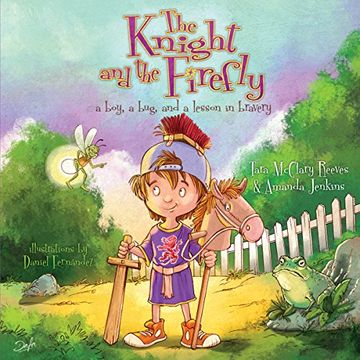 portada The Knight and the Firefly: A Boy, a Bug, and a Lesson in Bravery (Firefly Chronicles)