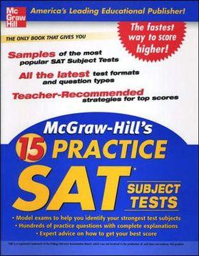 portada Mcgraw-Hill's 15 Practice sat Subject Tests (libro en Inglés)