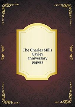 portada The Charles Mills Gayley anniversary papers