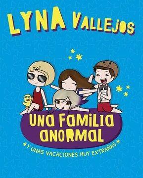 portada UNA FAMILIA ANORMAL Y UNAS VACACIONES MUY EXTRAÑAS