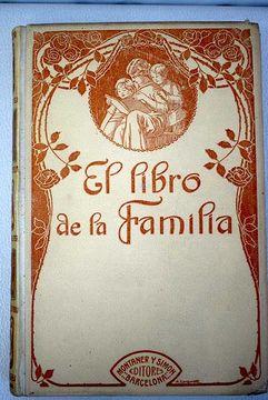 portada El libro de la familia: modo de formar el alma, el corazón, la voluntad, la inteligencia y el carácter de los niños y de la juventud