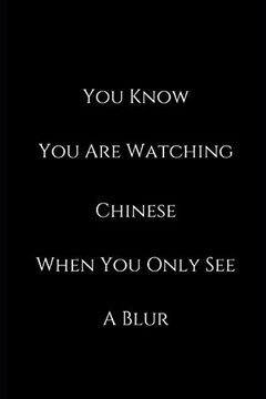 portada You Know you are Watching Chinese When you Only see a Blur: Funny Notebook (libro en Inglés)