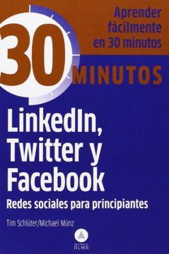 portada Linkedin, Twitter y Facebook, Redes Sociales Principiantes: Aprenda Fácilmente en 30 Minutos