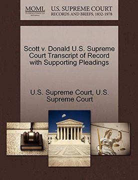 portada Scott v. Donald U. Sc Supreme Court Transcript of Record With Supporting Pleadings (libro en Inglés)