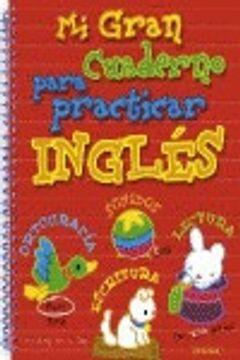 portada Mi gran cuaderno para practicar inglés (Gran cuaderno p/ practicar ingles)