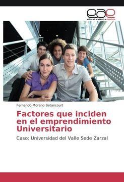 portada Factores que inciden en el emprendimiento Universitario: Caso: Universidad del Valle Sede Zarzal (Spanish Edition)