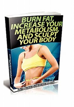 portada burn fat, increase your metabolism, and sculpt your body