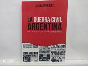 portada La Guerra Civil Argentina. Los 70 que Oculta la Correccion Publica