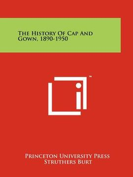 portada the history of cap and gown, 1890-1950