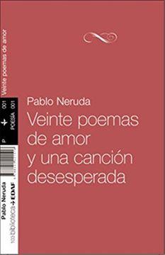 Libro Veinte Poemas De Amor Y Una Cancion Desesperada Pablo Neruda Isbn 9788441421516 Comprar En Buscalibre