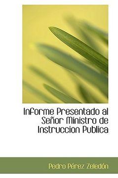 portada informe presentado al se or ministro de instruccion publica