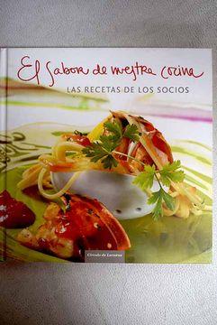 portada El sabor de nuestra cocina: las recetas de los socios ganadores del I Concurso Círculo de Lectores de Cocina
