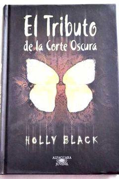 Libro El Tributo De La Corte Oscura Holly Black Isbn 29903556 Comprar En Buscalibre