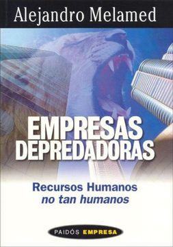 portada Empresas Depredadoras: Recursos Humanos, no tan Humanos