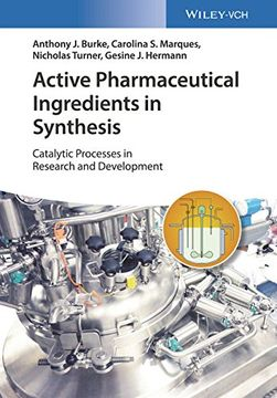 portada Active Pharmaceutical Ingredients in Synthesis: Catalytic Processes in Research and Development (libro en Inglés)