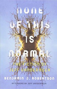 portada None of This is Normal: The Fiction of Jeff Vandermeer (libro en inglés)