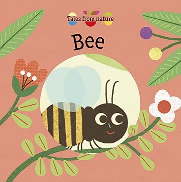portada Tales From Nature: Bee (libro en Inglés)