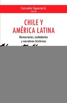 portada Chile y America Latina. Democracias, Ciudadanias y Narrativas Historicas