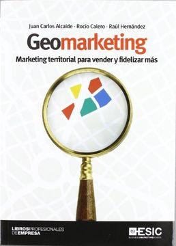 portada Geomarketing: Marketing Territorial Para Vender y Fidelizar más