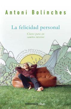 portada La Felicidad Personal: Claves Para un Cambio Interior (Autoayuda (Debolsillo))