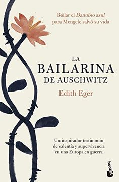 portada La Bailarina de Auschwitz: Una Inspiradora Historia de Valentía y Supervivencia (Divulgación)