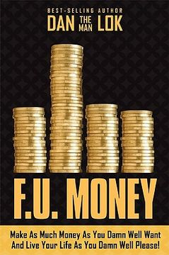 portada f.u. money: make as much money as you want and live your life as you damn well please!