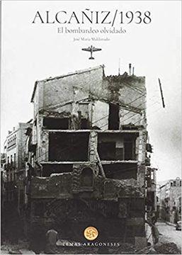 portada Alcañiz, 1938. El Bombardeo Olvidado