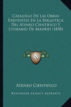 portada Catalogo de las Obras Existentes en la Biblioteca del Ateneo Cientifico y Literario de Madrid (1858)